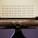 """All work and no play makes Jack a dull boy"", ©overthinkingit.com"